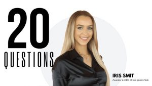 20 Questions with Iris Smit, CEO of The Quick Flick