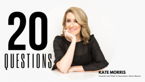 20 Questions with Kate Morris, Founder of Adore Beauty